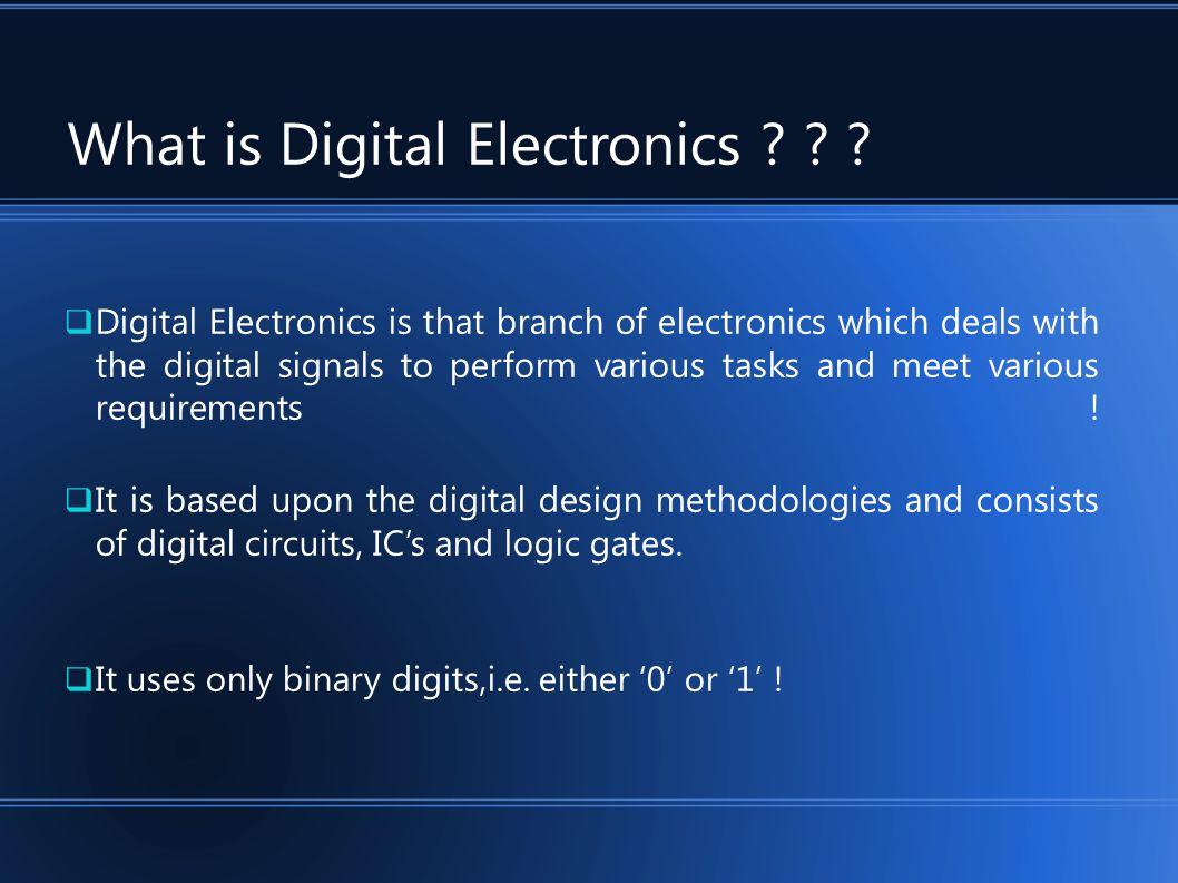 What is Digital Electronics .