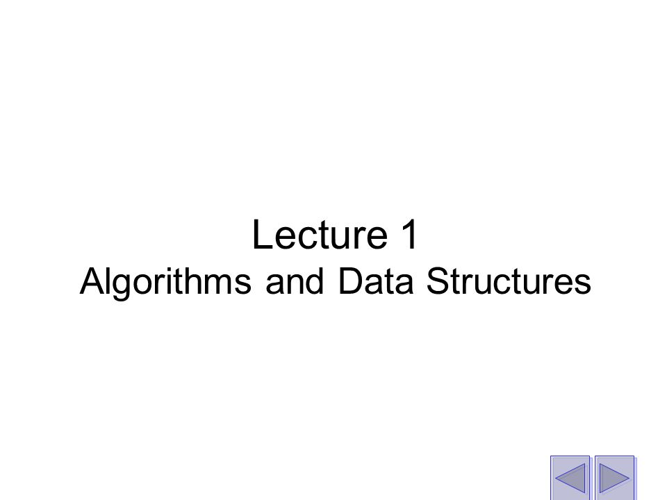 Lecture 1 Algorithms and Data Structures