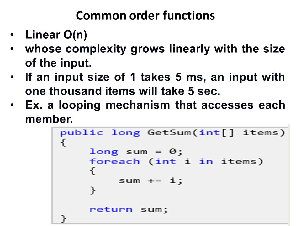 Common order functions Logarithmic O(log n) whose complexity is logarithmic to its size.