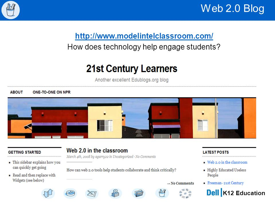 K12 Education Web 2.0 Blog http://www.modelintelclassroom.com/ How does technology help engage students