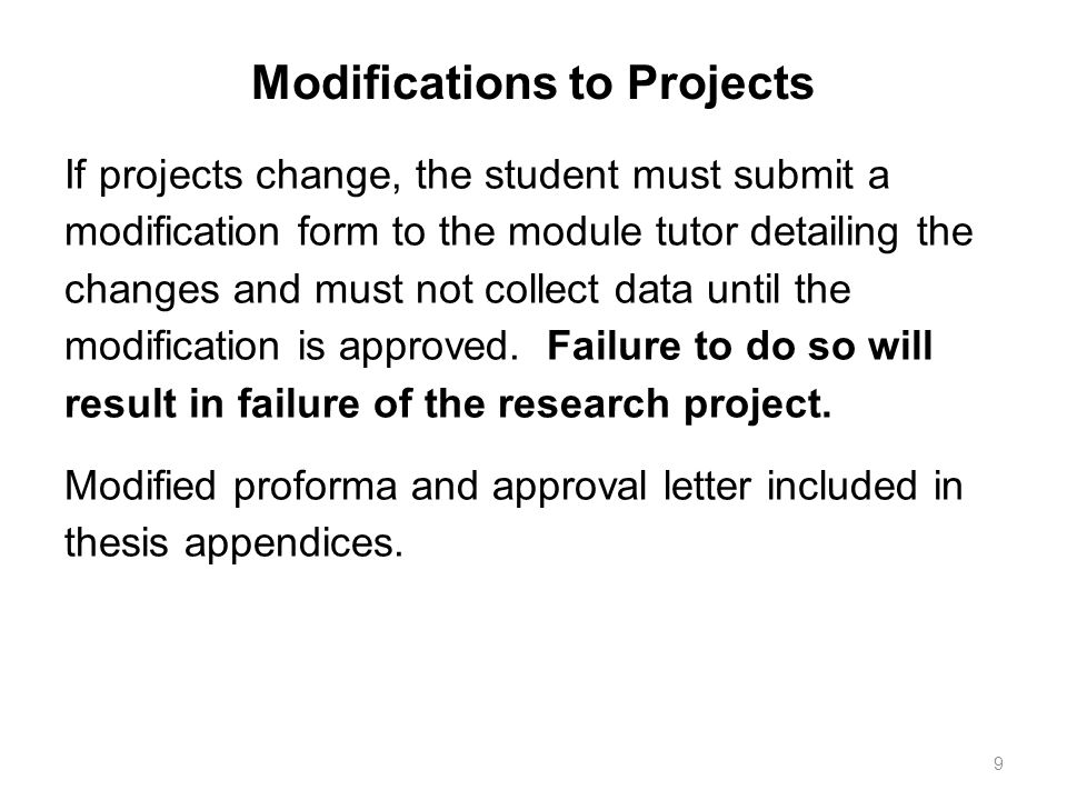 Modifications to Projects If projects change, the student must submit a modification form to the module tutor detailing the changes and must not colle
