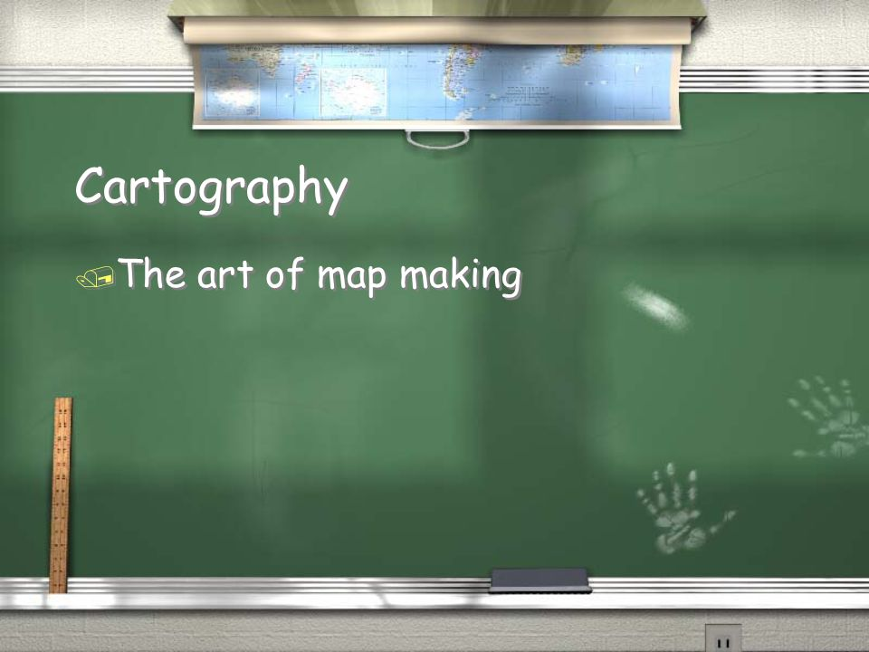 Cartography / The art of map making