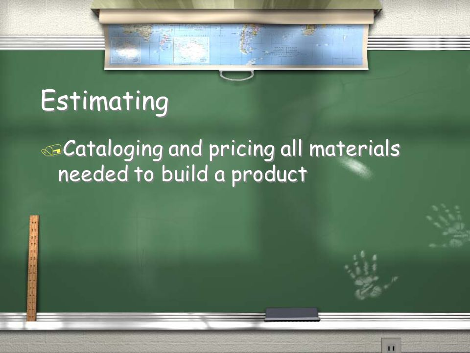 Estimating / Cataloging and pricing all materials needed to build a product