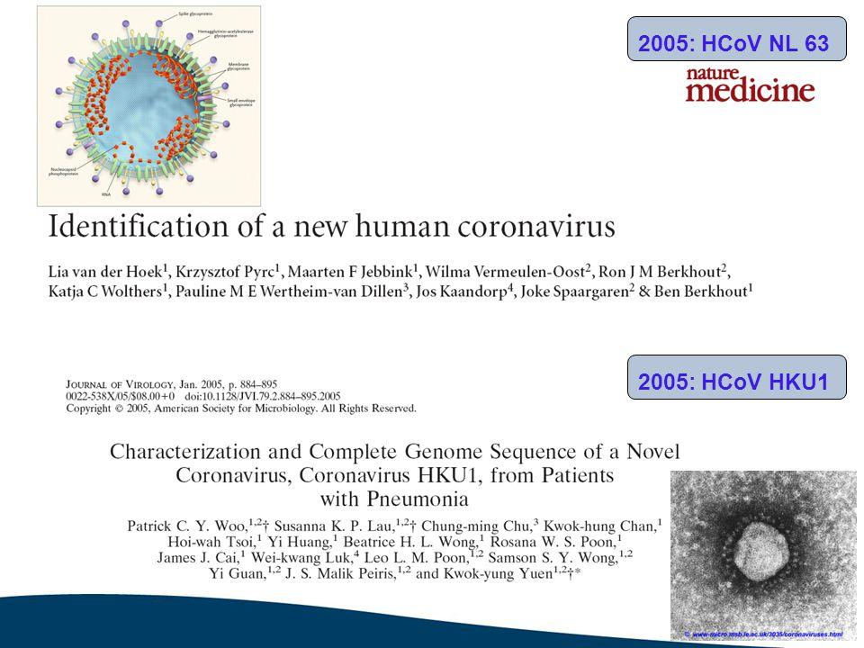 6 2005: Boca virus 2007: rhinovirus C