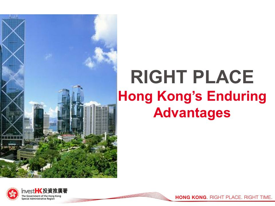 RIGHT PLACE Hong Kong's Enduring Advantages