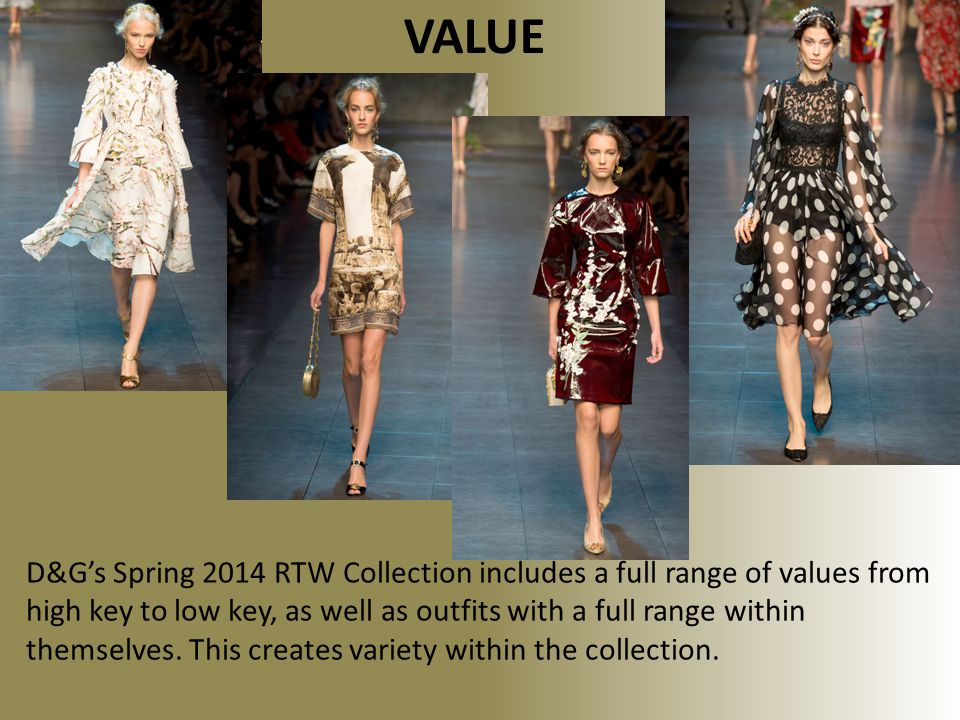 VALUE D&G's Spring 2014 RTW Collection includes a full range of values from high key to low key, as well as outfits with a full range within themselves.
