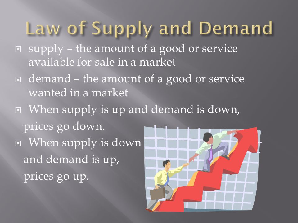  supply – the amount of a good or service available for sale in a market  demand – the amount of a good or service wanted in a market  When supply