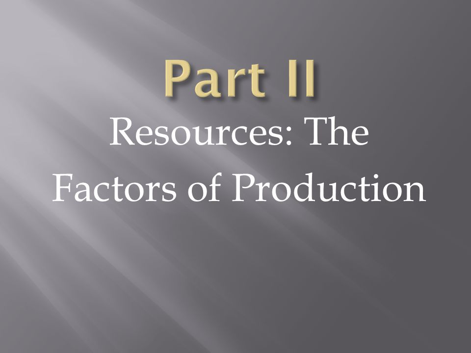 Resources: The Factors of Production