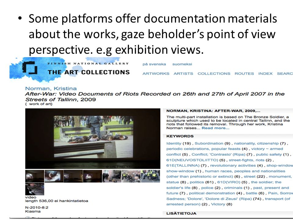 Some platforms offer documentation materials about the works, gaze beholder's point of view perspective.