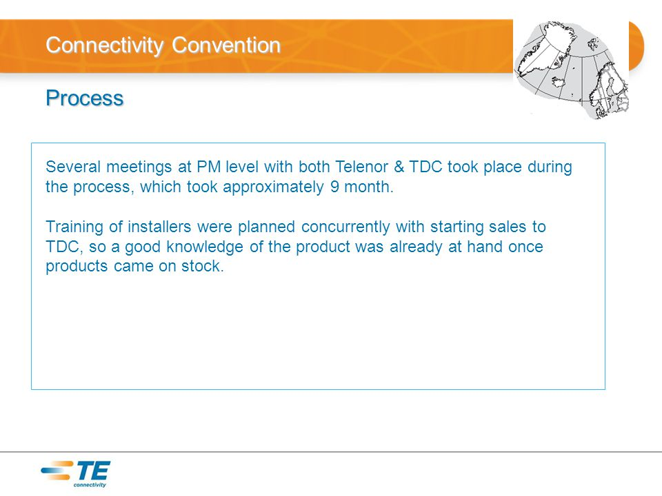 Connectivity Convention Process Several meetings at PM level with both Telenor & TDC took place during the process, which took approximately 9 month.