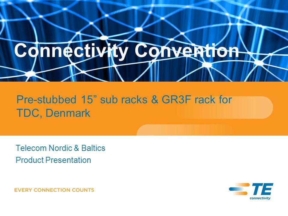 Telecom Nordic & Baltics Product Presentation Connectivity Convention Pre-stubbed 15 sub racks & GR3F rack for TDC, Denmark