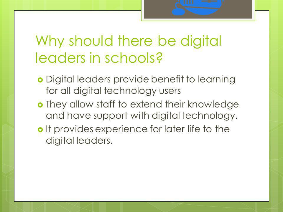 Why should there be digital leaders in schools.