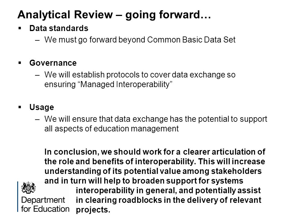 " Data standards –We must go forward beyond Common Basic Data Set  Governance –We will establish protocols to cover data exchange so ensuring ""Manage"