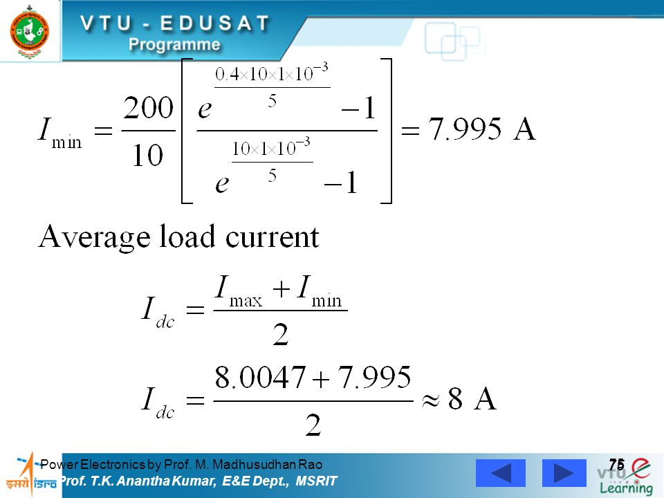 Power Electronics by Prof. M. Madhusudhan Rao 75 Prof. T.K. Anantha Kumar, E&E Dept., MSRIT