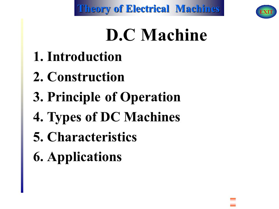 Theory of Electrical Machines EXIT PERFORMANCE AND CHARACTERISTICS OF DC MOTORS CHARACTERISTICS OF DC SERIES MOTORS 1.