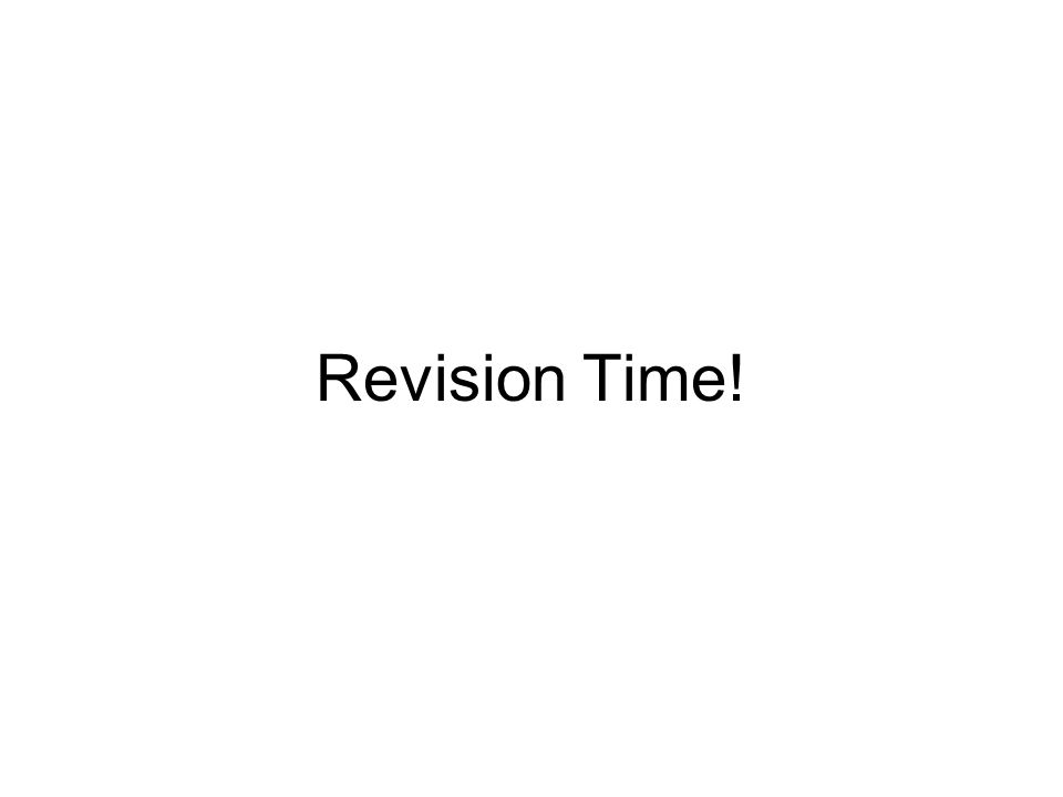 Revision Time!