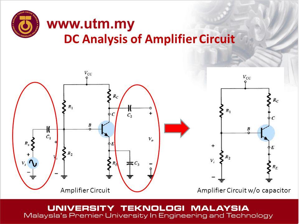 DC Analysis of Amplifier Circuit Amplifier CircuitAmplifier Circuit w/o capacitor
