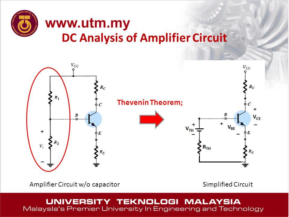 DC Analysis of Amplifier Circuit Amplifier Circuit w/o capacitorSimplified Circuit Thevenin Theorem;