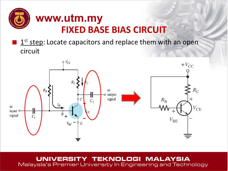 FIXED BASE BIAS CIRCUIT ■ 1 st step: Locate capacitors and replace them with an open circuit