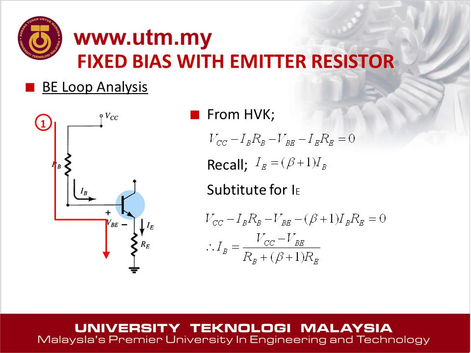 FIXED BIAS WITH EMITTER RESISTOR ■ BE Loop Analysis ■ From HVK; Recall; Subtitute for I E 1