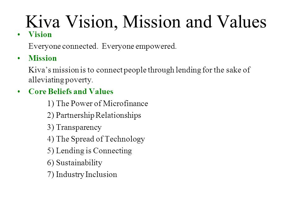 Kiva Vision, Mission and Values Vision Everyone connected.
