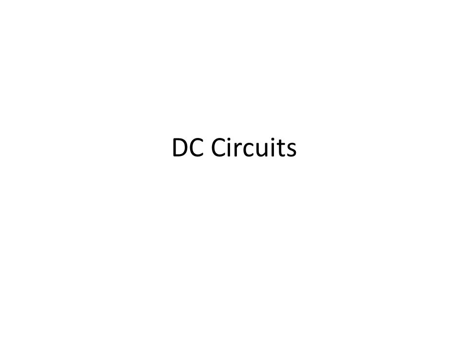 Topics 1.Circuit Symbols 2.5 principles of DC Circuits 3.2 tips for solving DC Circuits 4.Putting it all together – Electricity Problem Solving Toolkit