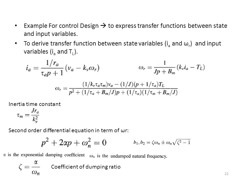 Example For control Design  to express transfer functions between state and input variables. To derive transfer function between state variables (i a