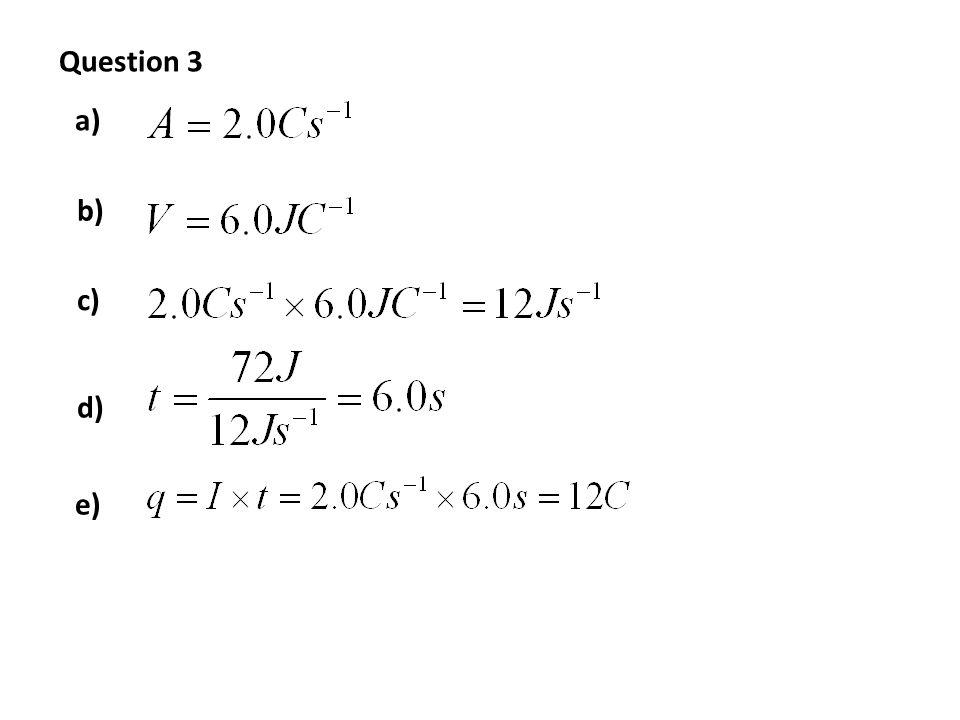 Question 3 a) b) c) e) d)