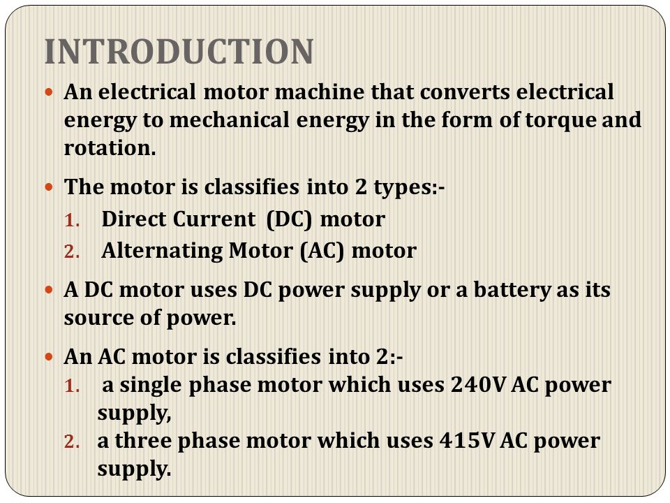 INTRODUCTION DC MOTORAC MOTOR The unit of power for electrical motor is watt (W).