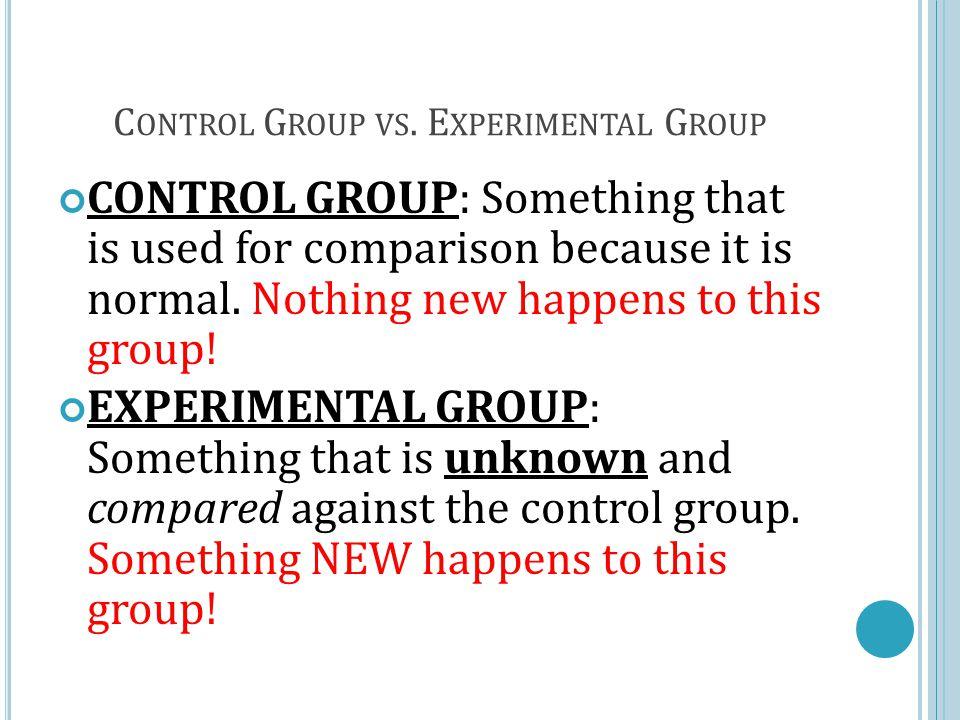 C ONTROL G ROUP VS.