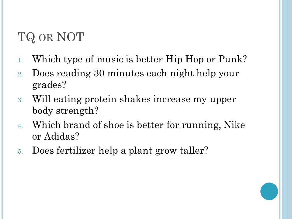 TQ OR NOT 1. Which type of music is better Hip Hop or Punk.