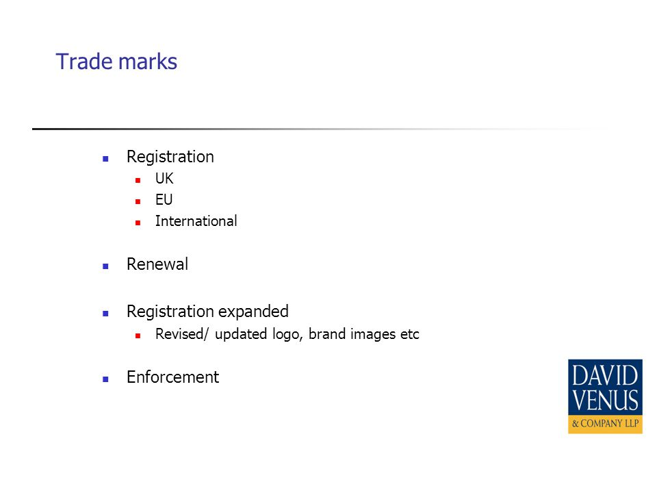 Trade marks Registration UK EU International Renewal Registration expanded Revised/ updated logo, brand images etc Enforcement