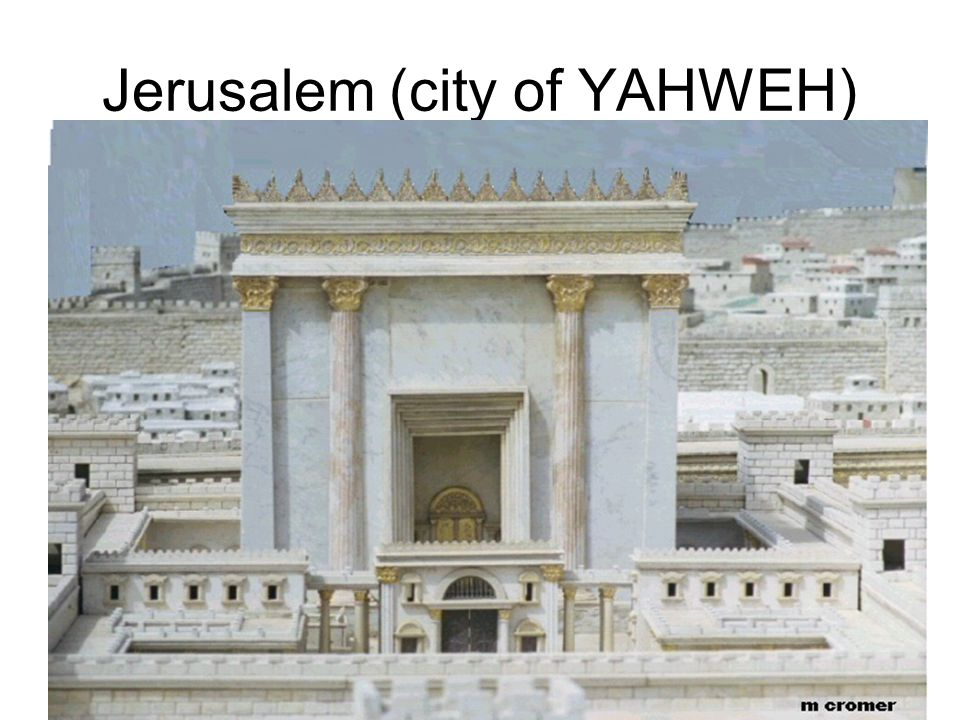 Jerusalem (city of YAHWEH)