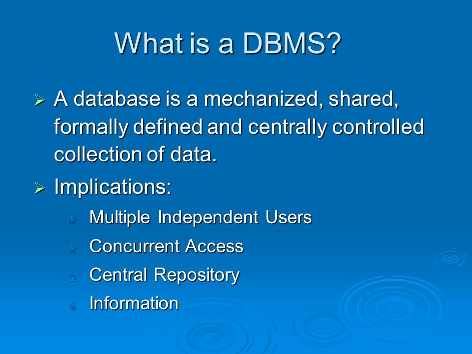 What is a DBMS.