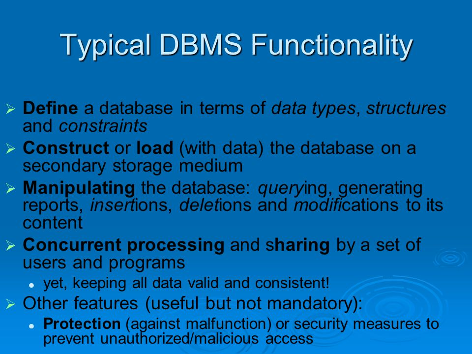 SOLUTION: The DATABASE Approach  Central repository of shared data  Data is managed by a controlling agent  Stored in a standardized, convenient form Requires a Database Management System (DBMS)