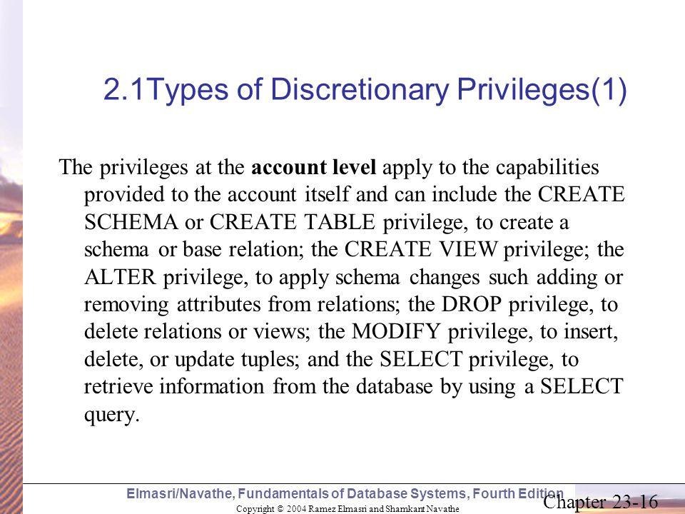 Copyright © 2004 Ramez Elmasri and Shamkant Navathe Elmasri/Navathe, Fundamentals of Database Systems, Fourth Edition Chapter 23-16 2.1Types of Discre