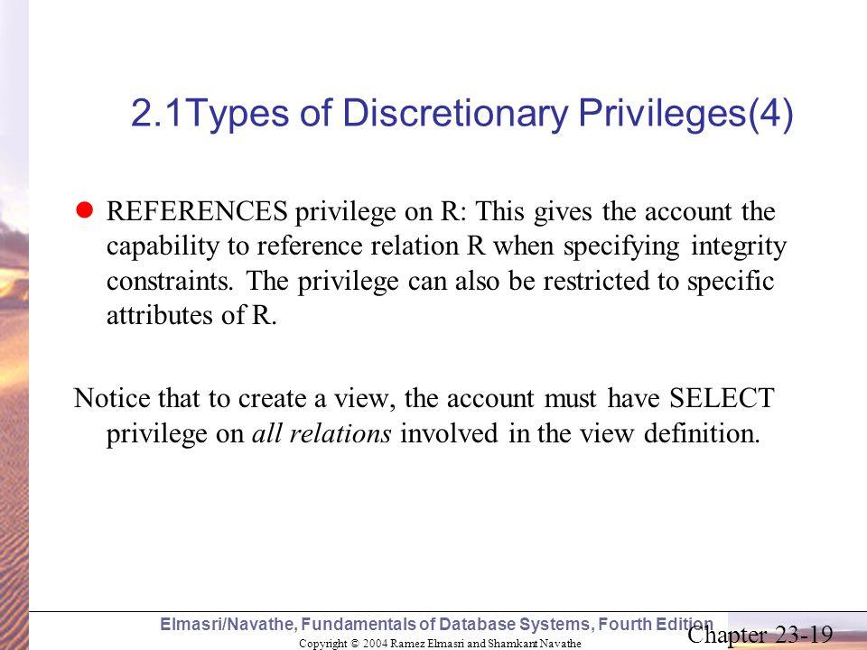 Copyright © 2004 Ramez Elmasri and Shamkant Navathe Elmasri/Navathe, Fundamentals of Database Systems, Fourth Edition Chapter 23-19 2.1Types of Discre