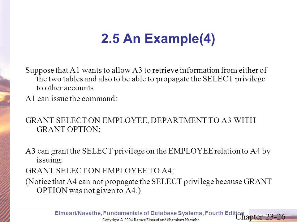 Copyright © 2004 Ramez Elmasri and Shamkant Navathe Elmasri/Navathe, Fundamentals of Database Systems, Fourth Edition Chapter 23-26 2.5 An Example(4)