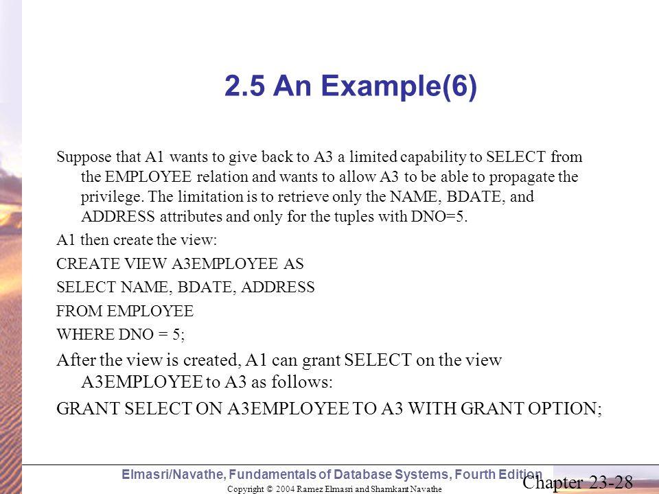 Copyright © 2004 Ramez Elmasri and Shamkant Navathe Elmasri/Navathe, Fundamentals of Database Systems, Fourth Edition Chapter 23-28 2.5 An Example(6)