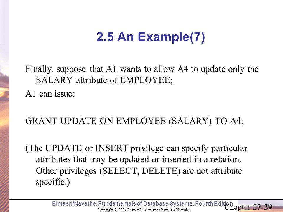 Copyright © 2004 Ramez Elmasri and Shamkant Navathe Elmasri/Navathe, Fundamentals of Database Systems, Fourth Edition Chapter 23-29 2.5 An Example(7)