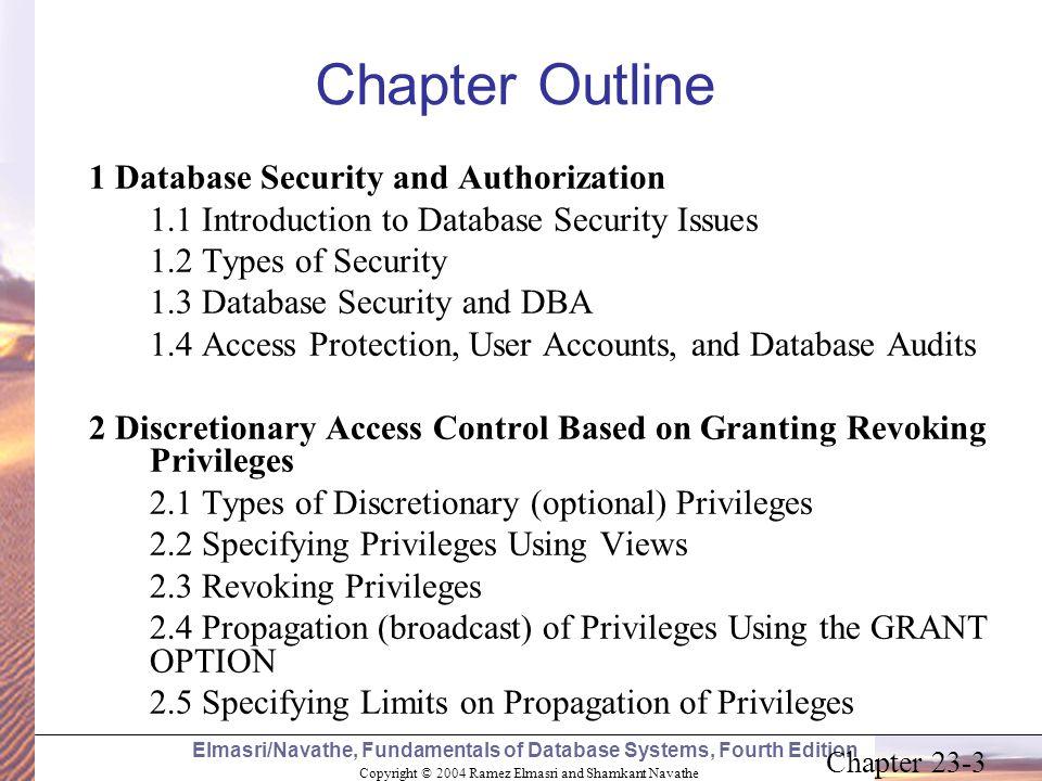 Copyright © 2004 Ramez Elmasri and Shamkant Navathe Elmasri/Navathe, Fundamentals of Database Systems, Fourth Edition Chapter 23-3 Chapter Outline 1 D