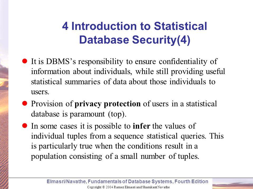 Copyright © 2004 Ramez Elmasri and Shamkant Navathe Elmasri/Navathe, Fundamentals of Database Systems, Fourth Edition 4 Introduction to Statistical Da