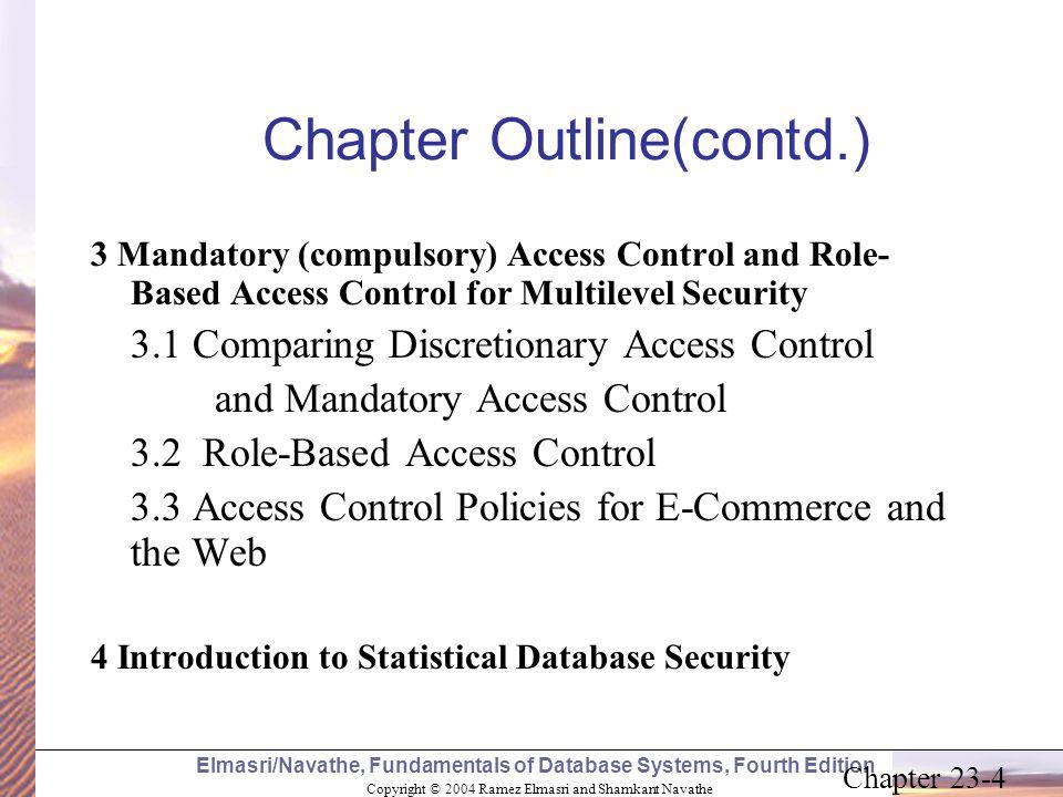 Copyright © 2004 Ramez Elmasri and Shamkant Navathe Elmasri/Navathe, Fundamentals of Database Systems, Fourth Edition Chapter 23-4 Chapter Outline(con