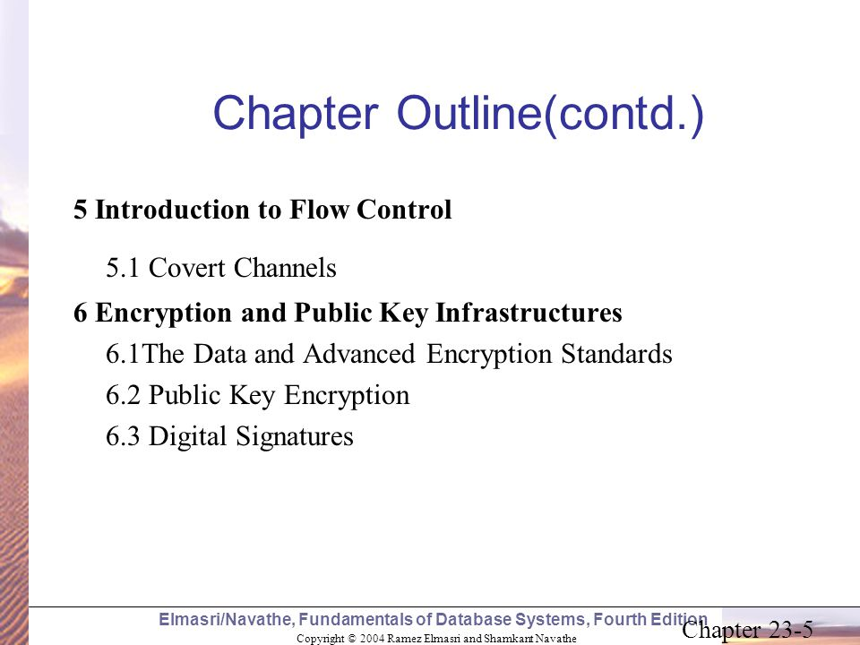 Copyright © 2004 Ramez Elmasri and Shamkant Navathe Elmasri/Navathe, Fundamentals of Database Systems, Fourth Edition Chapter 23-5 Chapter Outline(con