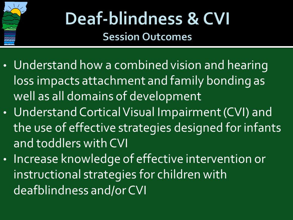 Environmental engineering Careful selection of targets Background Sequencing of increasing complexity Diagnostic teaching Exposure Recognition Discrimination Teaching child to use vision Fade supports as visual function shows resolution of CVI characteristics