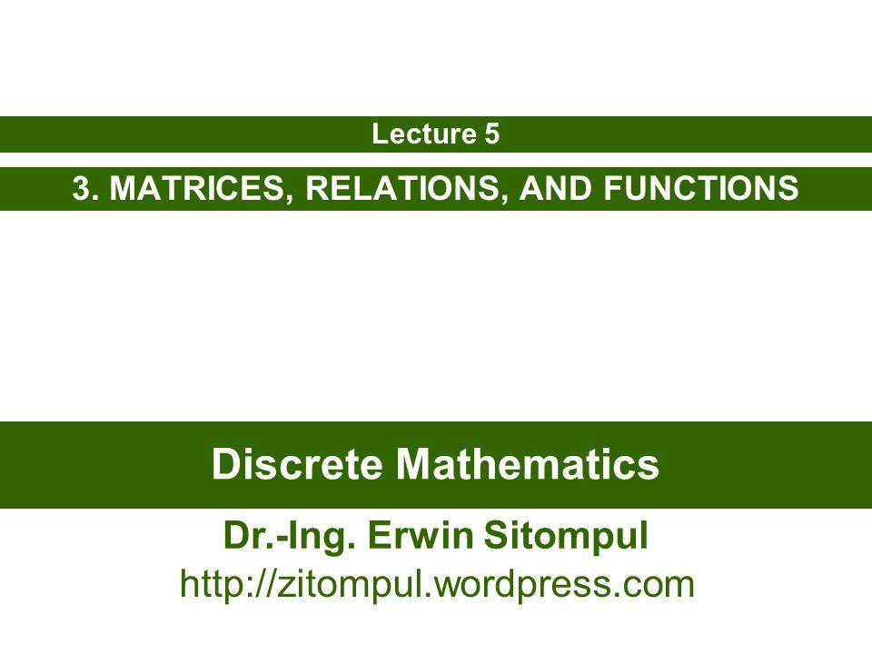 5/12 Erwin SitompulDiscrete Mathematics 3.