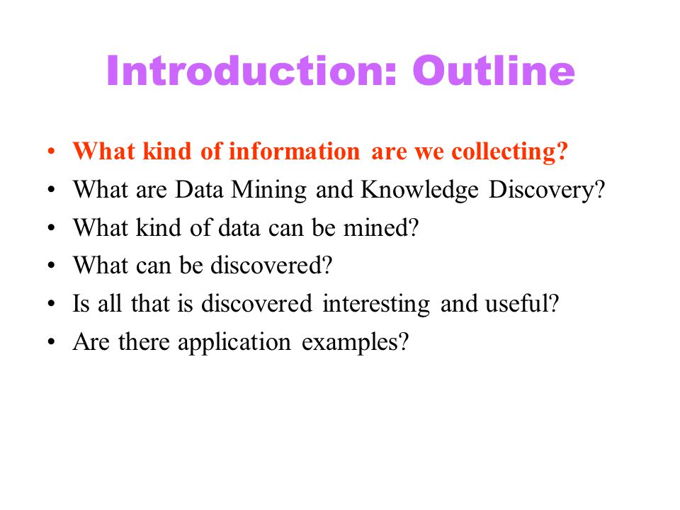 Data Cleaning Data Integration Databases Data Warehouse Task-relevant Data Selection and transformation Pattern Evaluation Data Mining: A KDD Process Noise data and irrelevant data are removed from the collections Data Mining