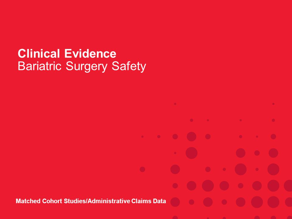Clinical Evidence Bariatric Surgery Safety Matched Cohort Studies/Administrative Claims Data