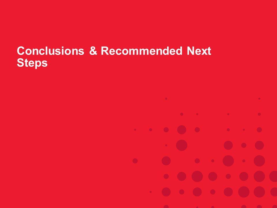 Conclusions & Recommended Next Steps
