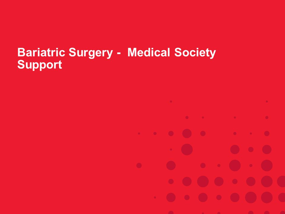 Bariatric Surgery - Medical Society Support